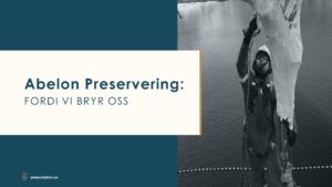 Abelon Preservering Abelon Preservation